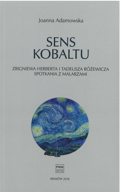 okładka Sens kobaltu Zbigniewa Herberta i Tadeusza Różewicza spotkania z malarzami, Książka | Adamowska Joanna