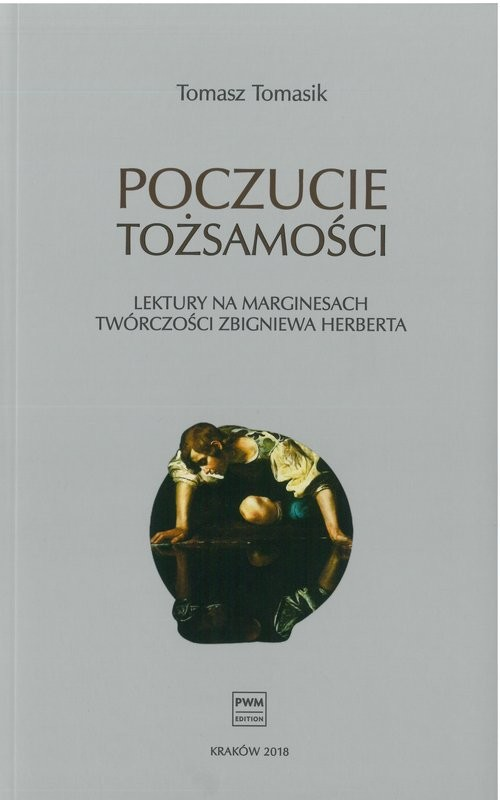 okładka Poczucie tożsamości Lektury na marginesach twórczości Zbigniewa Herberta, Książka | Tomasik Tomasz