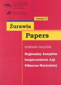 okładka Regionalny kompleks bezpieczeństwa Azji Północno-Wschodniej, Książka | Haliżak Edward