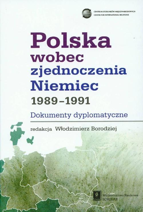 okładka Polska wobec zjednoczenia Niemiec 1989-1991 dokumenty dyplomatyczne, Książka |