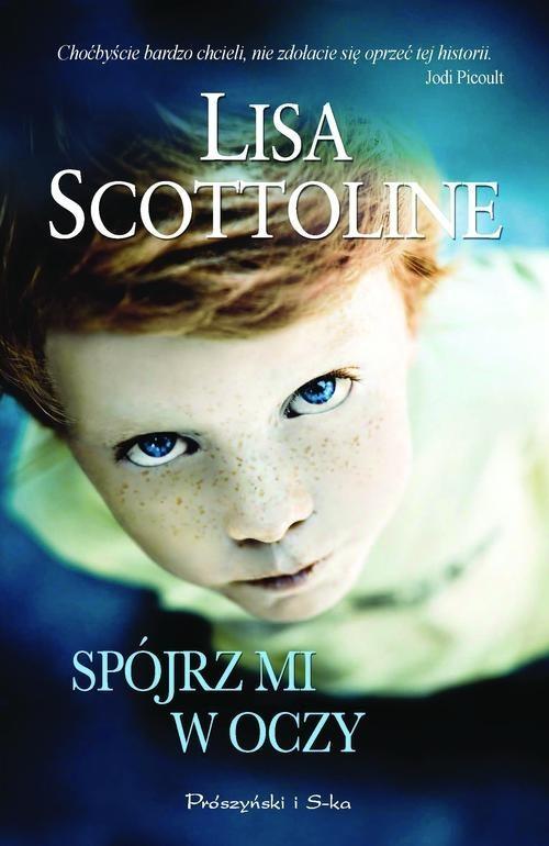 okładka Spójrz mi w oczy, Książka | Lisa Scottoline