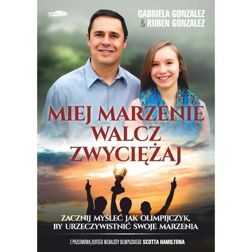 okładka Miej marzenie walcz zwyciężaj, Książka | Gonzalez