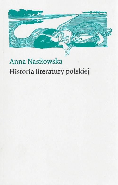 okładka Historia Literatury Polskiej, Książka | Nasiłowska Anna