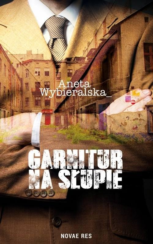 okładka Garnitur na słupie, Książka | Wybieralska Aneta