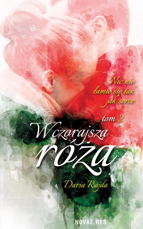 okładka Wczorajsza róża Tom 2książka |  | Rajda Daria