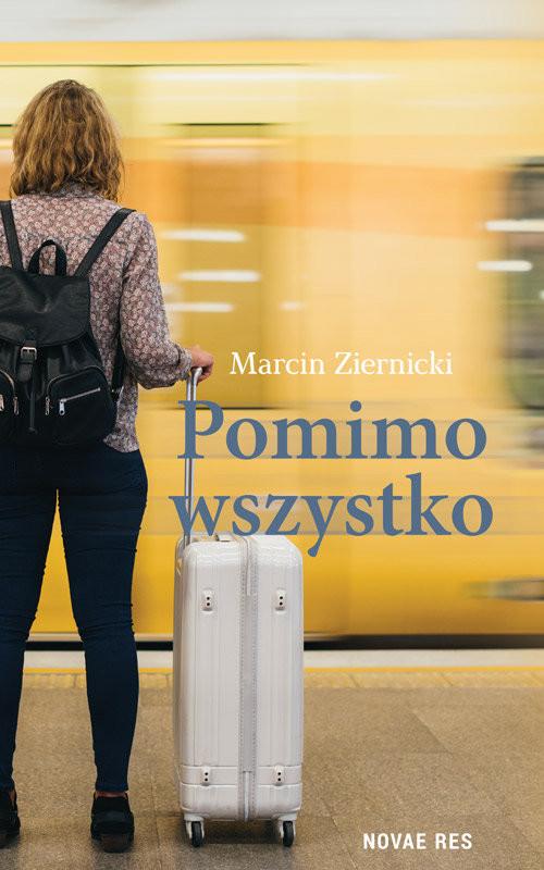okładka Pomimo wszystko, Książka | Ziernicki Marcin