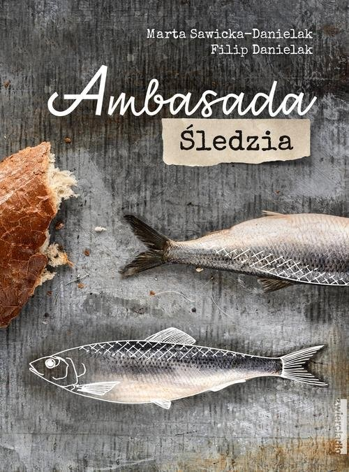 okładka Ambasada śledzia, Książka | Marta Sawicka-Danielak, Filip Danielak