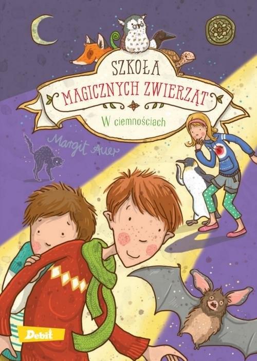 okładka Szkoła magicznych zwierząt  W ciemnościach, Książka | Auer Margit