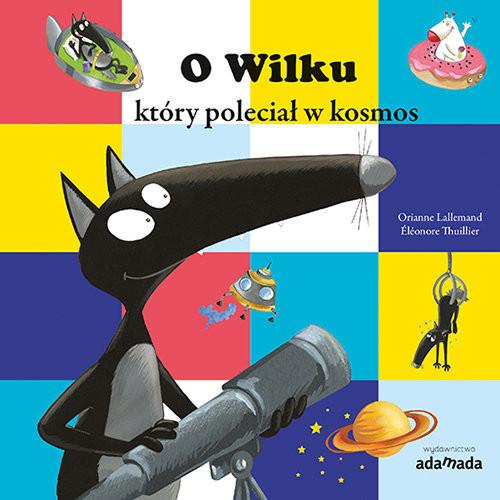 okładka O Wilku który poleciał w kosmosksiążka      Lallemand Orianne