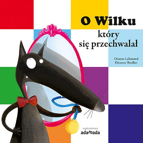 okładka O Wilku który się przechwalał, Książka | Lallemand Orianne
