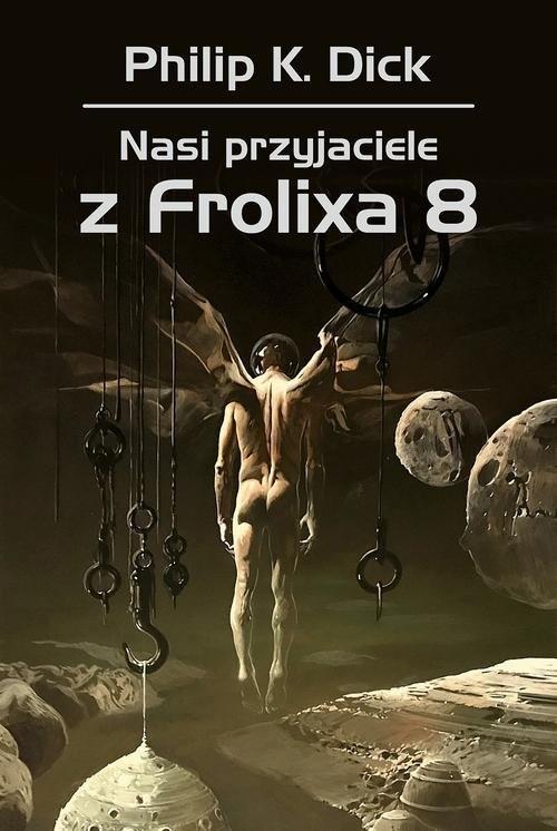 okładka Nasi przyjaciele z Frolixa 8, Książka | Philip K. Dick