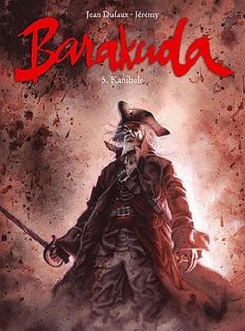 okładka Barakuda 5 Kanibale., Książka   Jean Dufaux