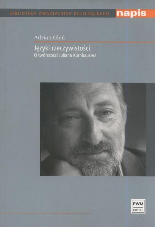 okładka Języki rzeczywistości O twórczości Juliana Kornhausera, Książka | Gleń Adrian