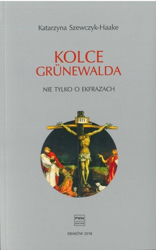 okładka Kolce Grunewalda Nie tylko o ekfrazach, Książka | Szewczyk-Haake Katarzyna