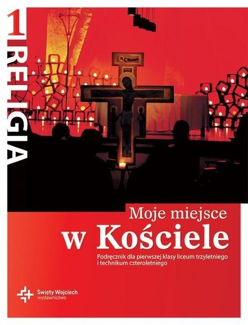 okładka Religia 1 Moje miejse w Kościele Podręcznik Liceum trzyletnie, technikum czteroletnie, Książka |
