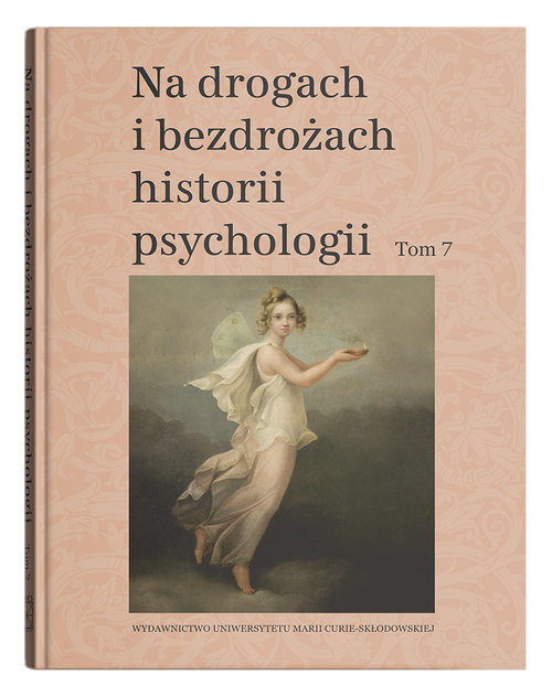 okładka Na drogach i bezdrożach historii psychologii, t. 7, Książka |