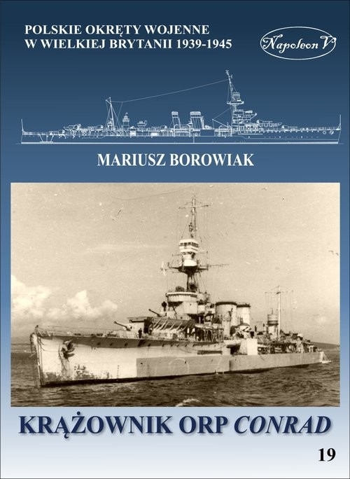 okładka Krążownik ORP Conrad, Książka | Borowiak Mariusz