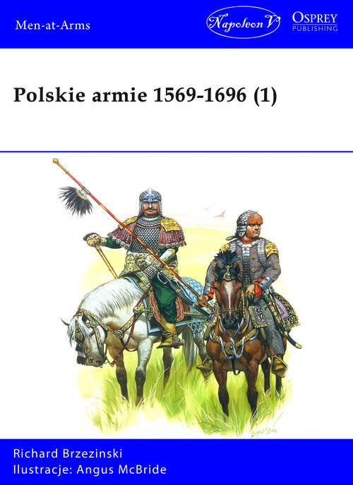 okładka Polskie armie 1569-1696 (1), Książka | Richard Brzezinski