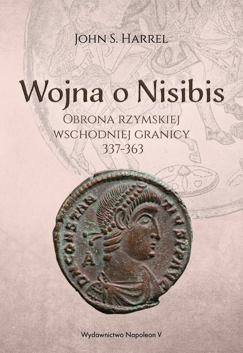 okładka Wojna o Nisibis, 337-363, Książka | S. Harrel John