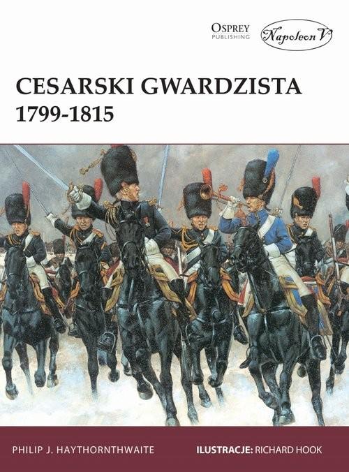 okładka Cesarski gwardzista 1799-1815, Książka | J. Haythornthwaite Philip