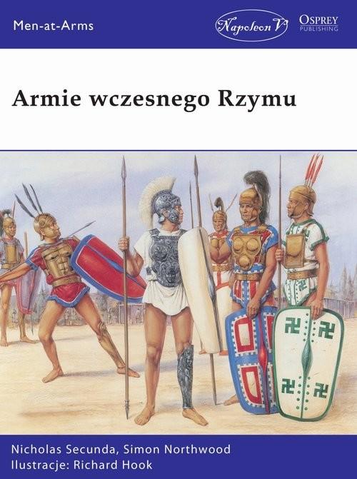 okładka Armie wczesnego Rzymu, Książka | Secunda Nicholas, Northwood Simon
