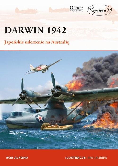 okładka Darwin 1942 Japońskie uderzenie na Australię, Książka | Bob Alford