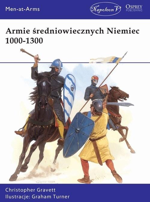 okładka Armie średniowiecznych Niemiec 1000-1300, Książka | Christopher Gravett