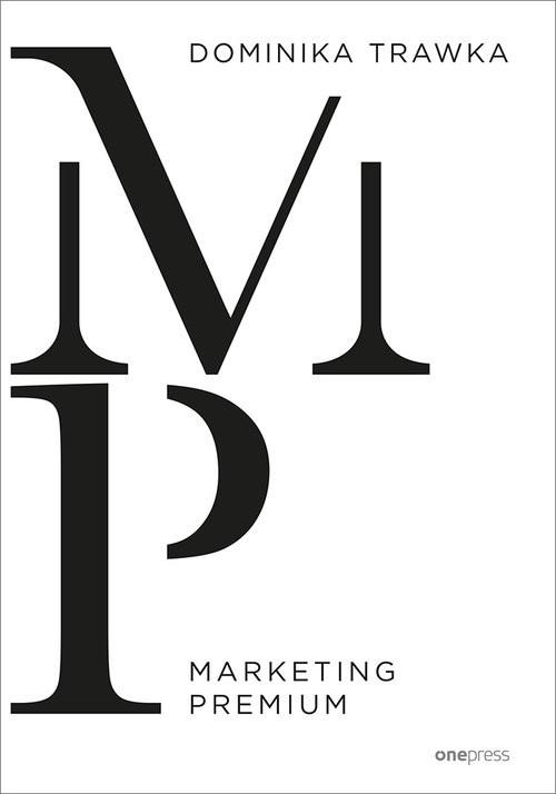 okładka Marketing Premium, Książka | Dominika Trawka