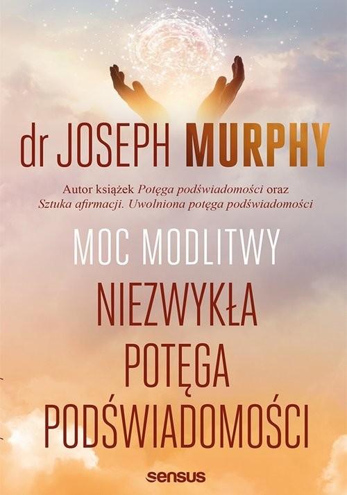 okładka Moc modlitwy. Niezwykła potęga podświadomości, Książka | Joseph Murphy