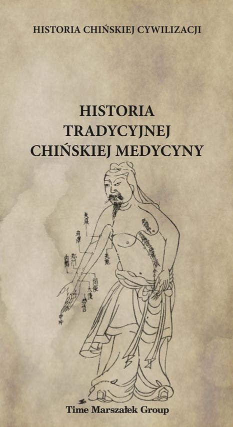 okładka Historia chińskiej cywilizacji Historia tradycyjnej chińskiej medycyny, Książka | Płotka Bartosz (red.)