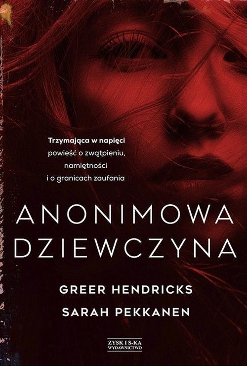 okładka Anonimowa dziewczyna, Książka | Greer Hendricks, Sarah Pekkanen