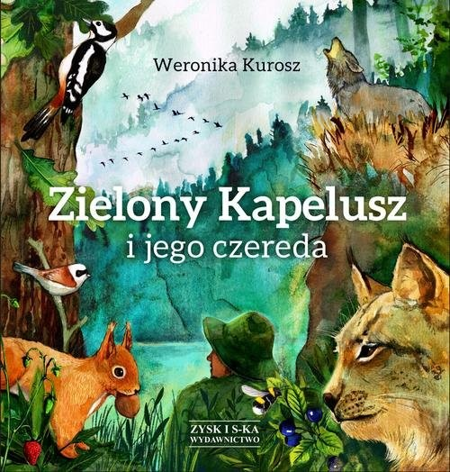 okładka Zielony Kapelusz i jego czereda, Książka   Weronika Kurosz