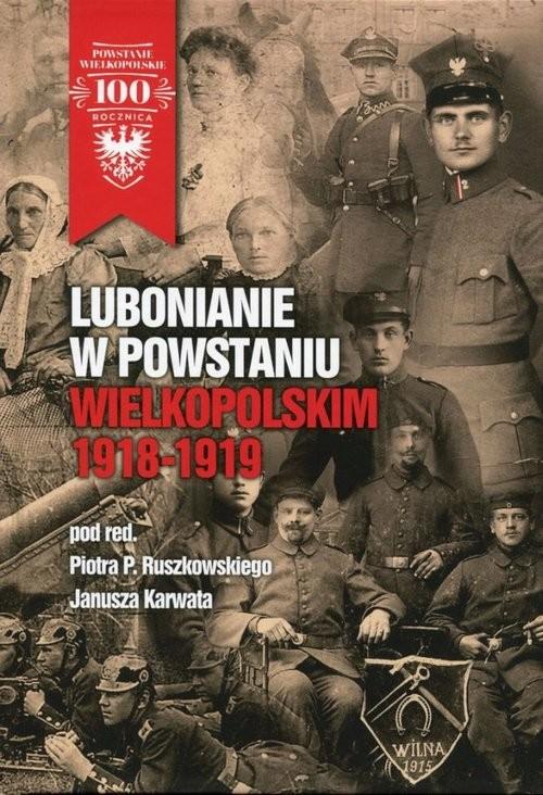 okładka Lubonianie w Powstaniu Wielkopolskim 1918-1919, Książka |