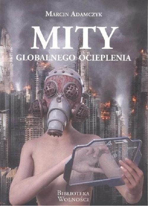okładka Mity globalnego ociepleniaksiążka |  | Adamczyk Marcin