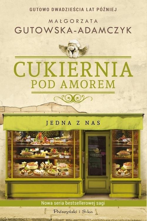 okładka Cukiernia Pod Amorem Jedna z nas, Książka | Gutowska-Adamczyk Małgorzata