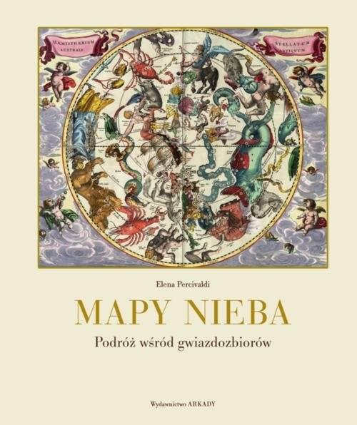 okładka Mapy nieba Podróż wśród gwiazdozbiorów, Książka | Percivaldi Elena