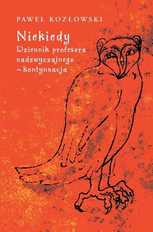 okładka Niekiedy. Dziennik profesora nadzwyczajnego - kontynuacja, Książka | Kozłowski Paweł