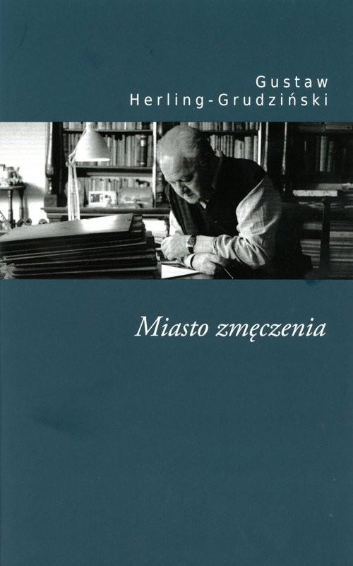 okładka Miasto zmęczeniaksiążka |  | Gustaw Herling-Grudziński