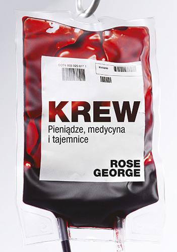 okładka Krew. Pieniądze, medycyna, tajemniceksiążka      George Rose