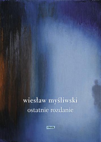 okładka Ostatnie rozdanie (2019), Książka | Myśliwski Wiesław
