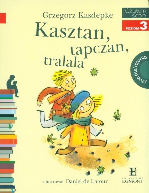 okładka Kasztan, tapczan, tralala Czytam sobie. Poziom 3, Książka | Grzegorz Kasdepke