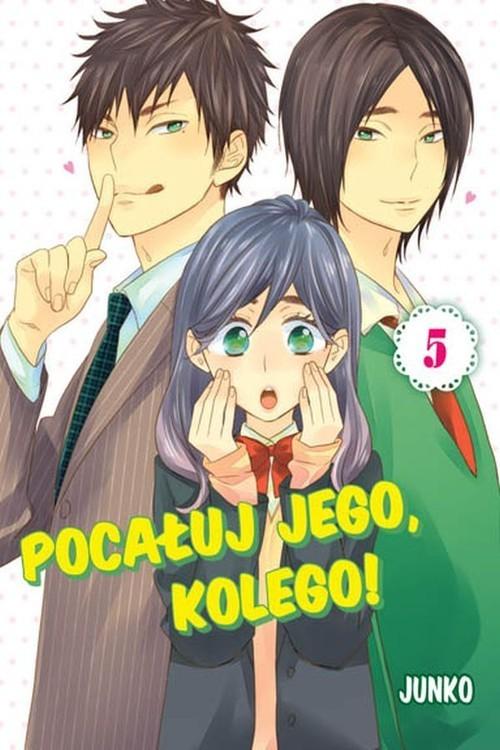 okładka Pocałuj jego, kolego! #05, Książka | Junko