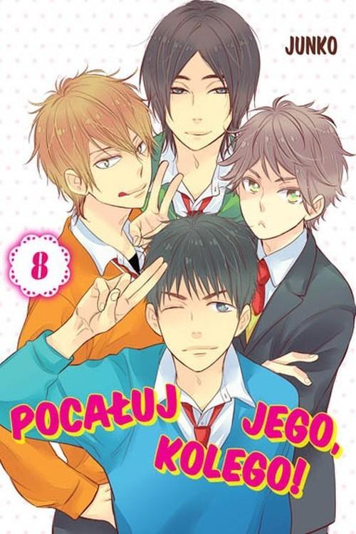 okładka Pocałuj jego, kolego! #08, Książka | Junko