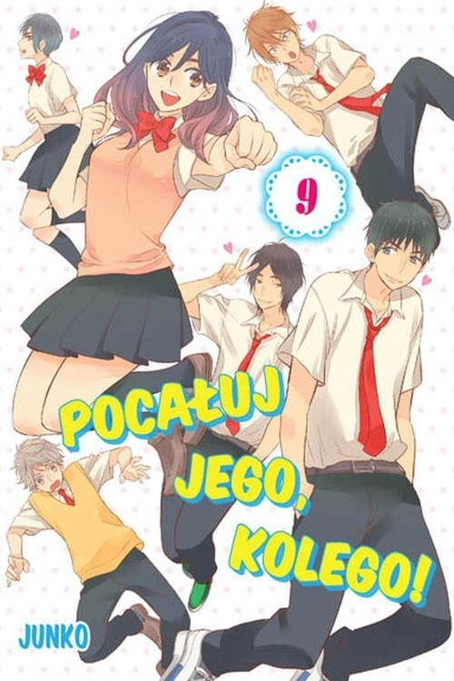 okładka Pocałuj jego, kolego! #09, Książka | Junko