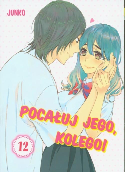 okładka Pocałuj jego, kolego! 12, Książka | Junko