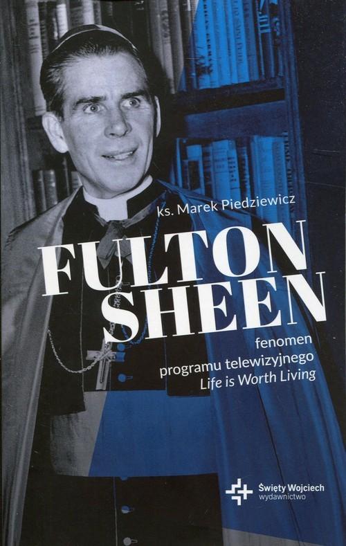 okładka Fulton Sheen Fenomen programu Life is Worth Livingksiążka |  | Piedziewicz Marek