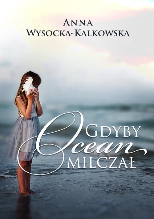 okładka Gdyby ocean milczał, Książka | Wysocka-Kalkowska Anna