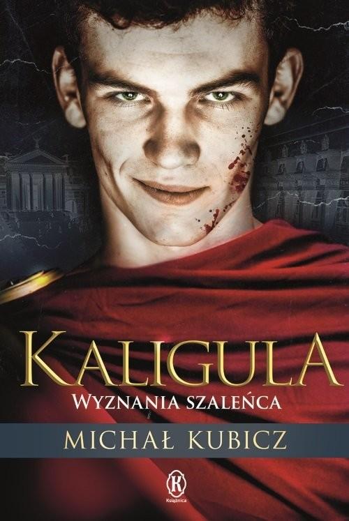 okładka Kaligula Wyznania szaleńca, Książka | Kubicz Michał