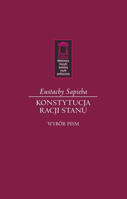 okładka Konstytucja racji stanu Wybór pismksiążka      Sapieha Eustachy