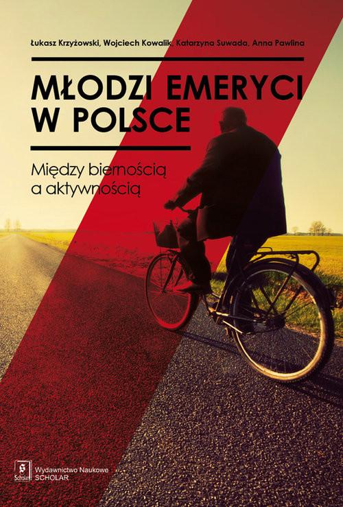okładka Młodzi emeryci w Polsce Między biernością a aktywnością, Książka | Łukasz Krzyżowski, Wojciech Kowalik, K Suwada